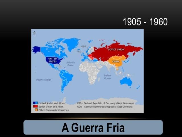 1905 - 1960A Guerra Fria
