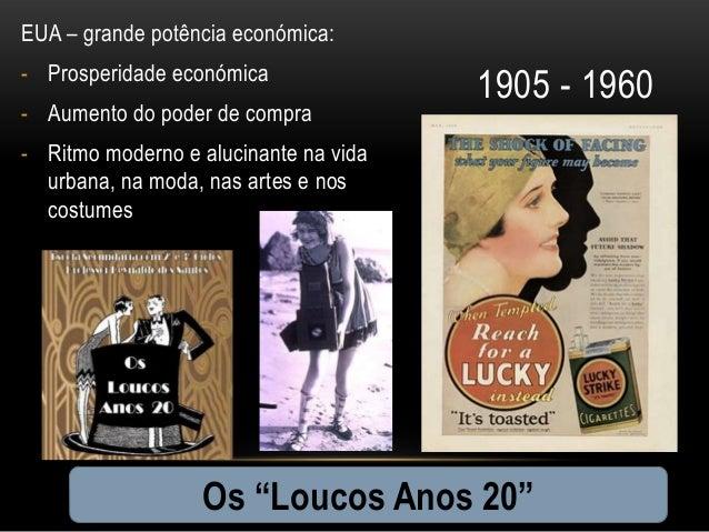 EUA – grande potência económica:- Prosperidade económica                                       1905 - 1960- Aumento do pod...