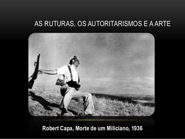 AS RUTURAS, OS AUTORITARISMOS E A ARTE