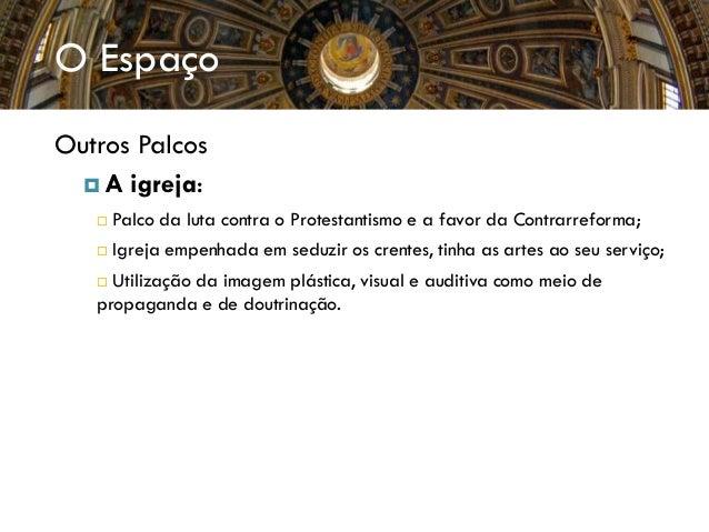 Arquitetura Barroca Arquitetura religiosa O barroco arquitetónico nasceu da fantástica reconstrução que os papas da Contra...