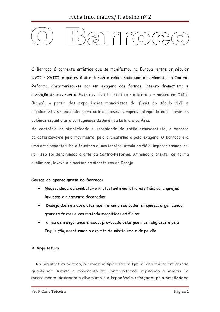 Ficha Informativa/Trabalho nº 2O Barroco é corrente artística que se manifestou na Europa, entre os séculosXVII e XVIII, e...