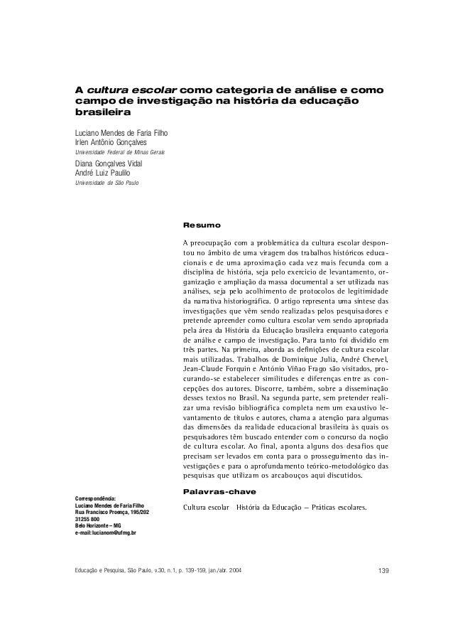 A cultura escolar como categoria de análise e como campo de investigação na história da educação brasileira Luciano Mendes...