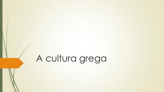 A cultura grega