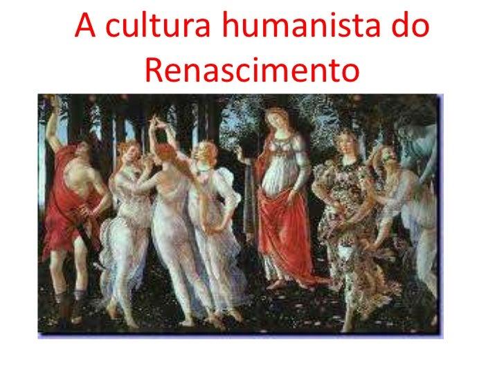 A cultura humanista do Renascimento<br />