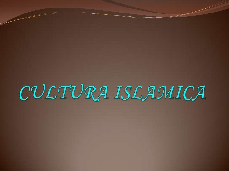CULTURA ISLAMICA<br />