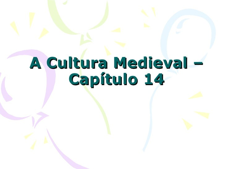 A Cultura Medieval – Capítulo 14