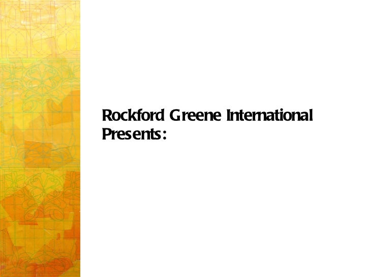 Rockford Greene International  Presents: