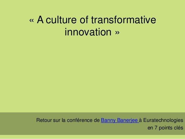« A culture of transformative innovation » Retour sur la conférence de Banny Banerjee à Euratechnologies en 7 points clés