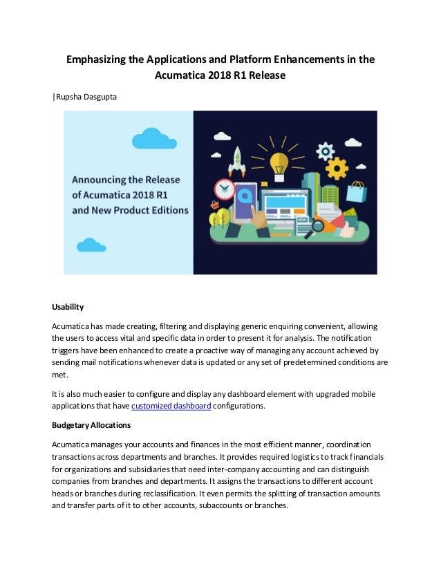 Emphasizing the Applications and Platform Enhancements in the Acumatica 2018 R1 Release |Rupsha Dasgupta Usability Acumati...
