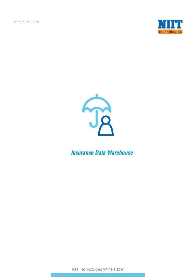 Insurance Data WarehouseInsurance Data Warehouse www.niit-tech.com NIIT Technologies White Paper