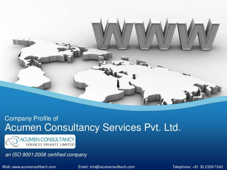 Company Profile of Acumen Consultancy Services Pvt. Ltd. an ISO 9001:2008 certified companyWeb: www.acumensofttech.com    ...