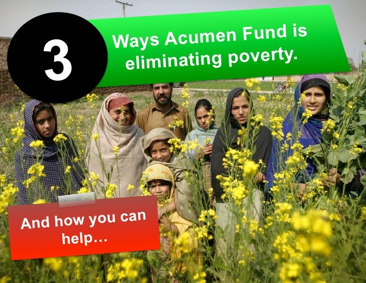 Ways Acum   en Fund is    3        elimina ting poverty.     And how you can      help…