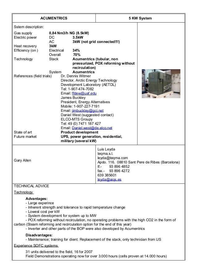 ACUMENTRICS 5 KW System Sstem description: Gas supply 0,84 Nm3/h NG (8.5kW) Electric power DC 3.5kW AC 3kW (not grid conne...
