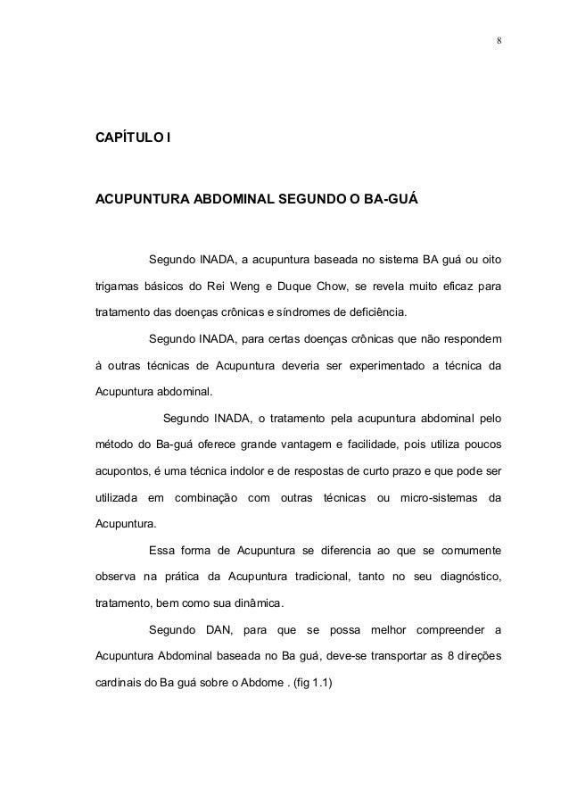 CAPÍTULO I ACUPUNTURA ABDOMINAL SEGUNDO O BA-GUÁ Segundo INADA, a acupuntura baseada no sistema BA guá ou oito trigamas bá...