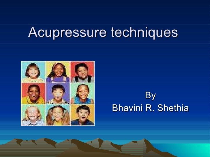 Acupressure techniques By Bhavini R. Shethia