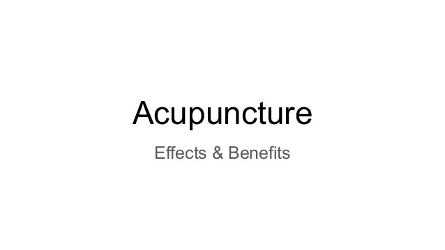 Acupuncture Effects & Benefits