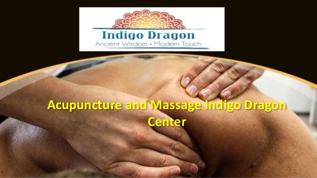 Acupuncture and Massage Indigo Dragon Center