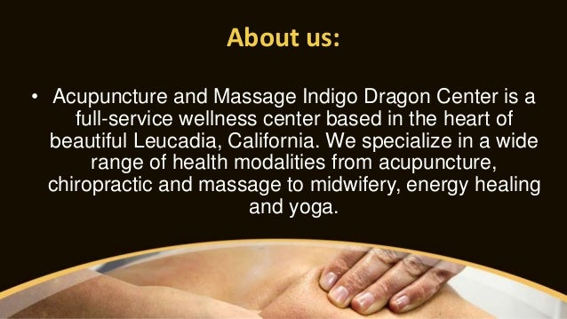 About us: • Acupuncture and Massage Indigo Dragon Center is a full-service wellness center based in the heart of beautiful...