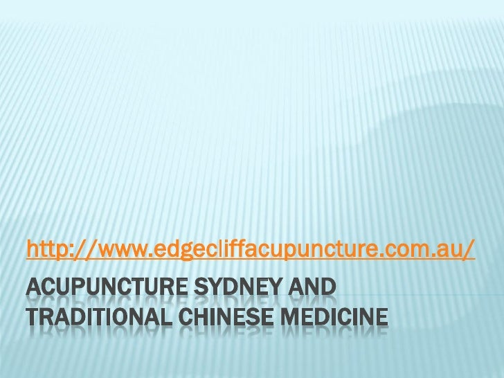 http://www.edgecliffacupuncture.com.au/ACUPUNCTURE SYDNEY ANDTRADITIONAL CHINESE MEDICINE