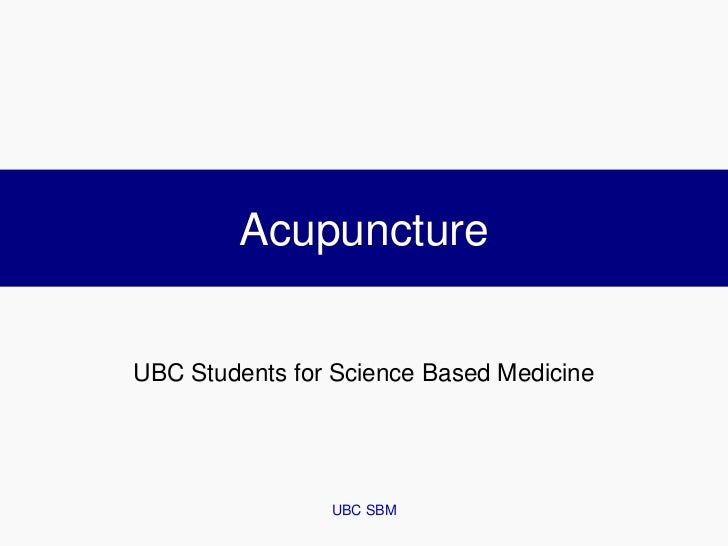 AcupunctureUBC Students for Science Based Medicine                UBC SBM