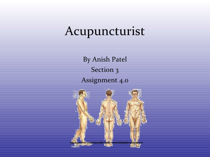 Acupuncturist By Anish Patel Section 3 Assignment 4.0 http://www.flickr.com/photos/48511039@N04/4443762283/in/photostream/