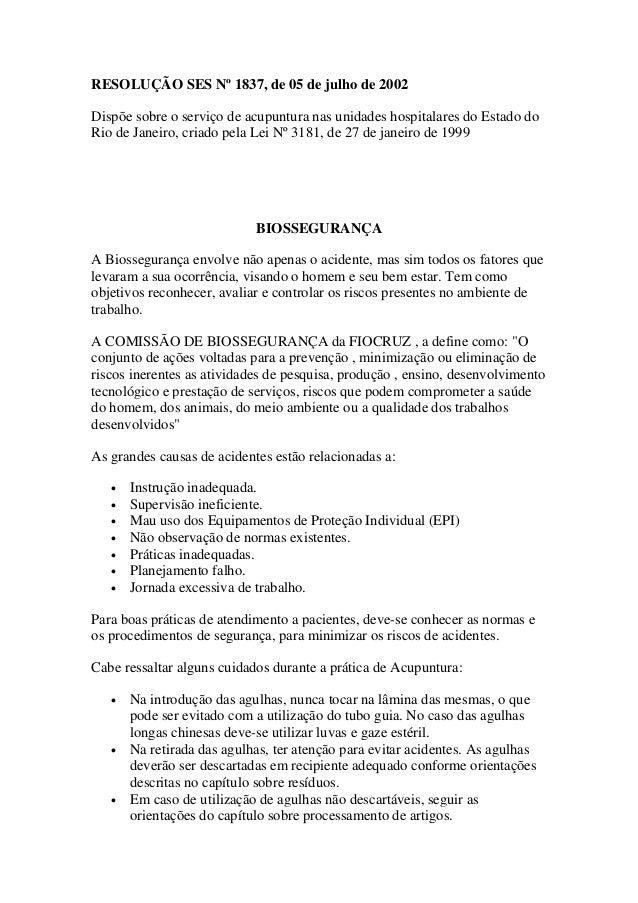 RESOLUÇÃO SES Nº 1837, de 05 de julho de 2002  Dispõe sobre o serviço de acupuntura nas unidades hospitalares do Estado do...