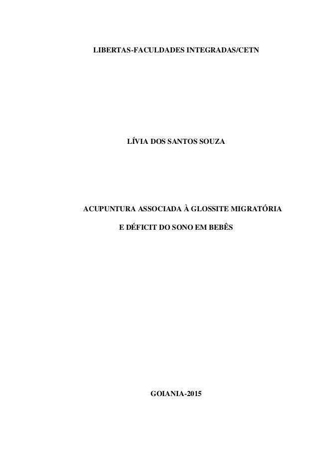 LIBERTAS-FACULDADES INTEGRADAS/CETN LÍVIA DOS SANTOS SOUZA ACUPUNTURA ASSOCIADA À GLOSSITE MIGRATÓRIA E DÉFICIT DO SONO EM...