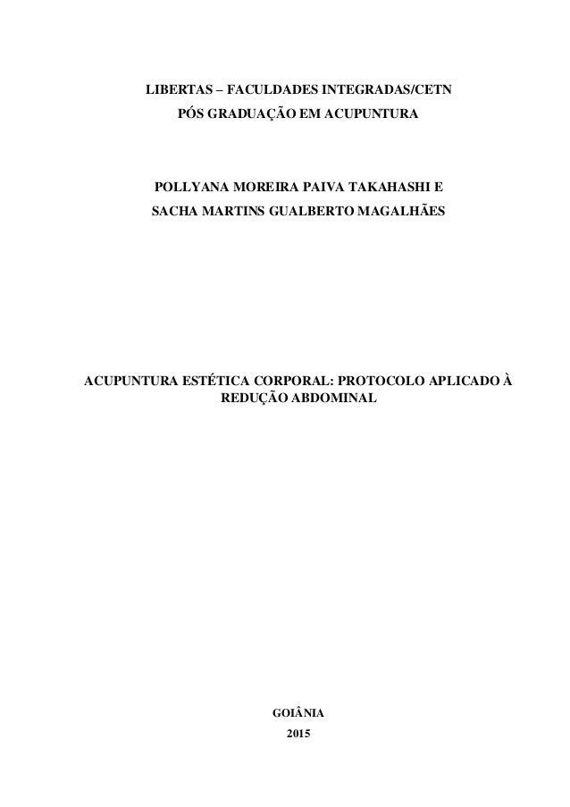 LIBERTAS – FACULDADES INTEGRADAS/CETN PÓS GRADUAÇÃO EM ACUPUNTURA POLLYANA MOREIRA PAIVA TAKAHASHI E SACHA MARTINS GUALBER...