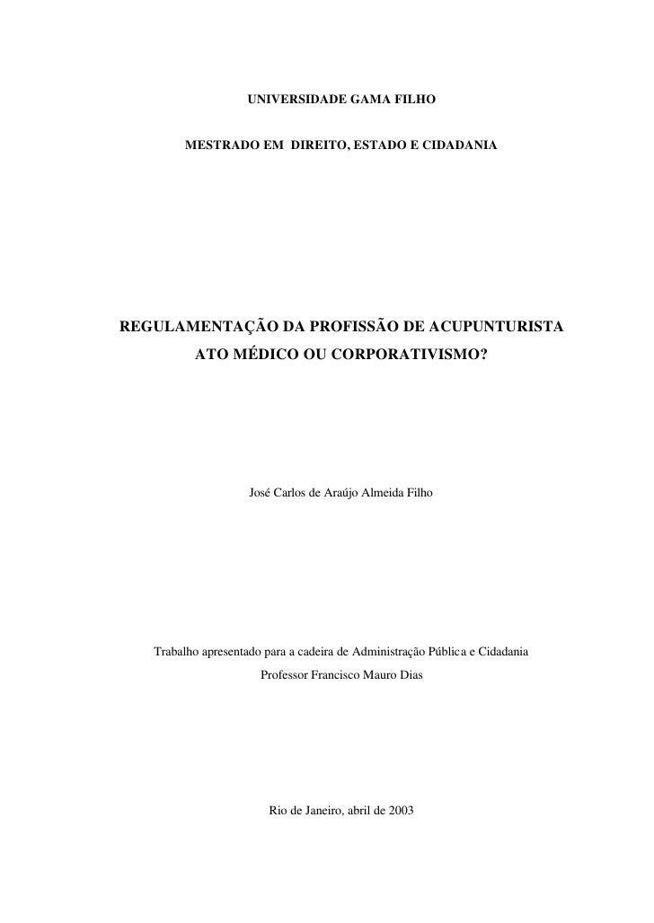 UNIVERSIDADE GAMA FILHO            MESTRADO EM DIREITO, ESTADO E CIDADANIA     REGULAMENTAÇÃO DA PROFISSÃO DE ACUPUNTURIST...