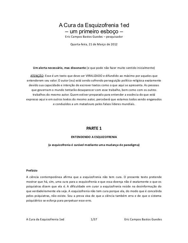 A Cura da Esquizofrenia 1ed – um primeiro esboço – Eric Campos Bastos Guedes – pesquisador Quarta-feira, 21 de Março de 20...