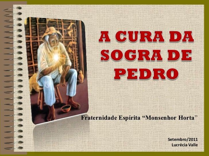 """Fraternidade Espírita """"Monsenhor Horta""""                             Setembro/2011                               Lucrécia V..."""