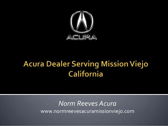 Acura Mission Viejo >> Acura Dealer Serving Mission Viejo California