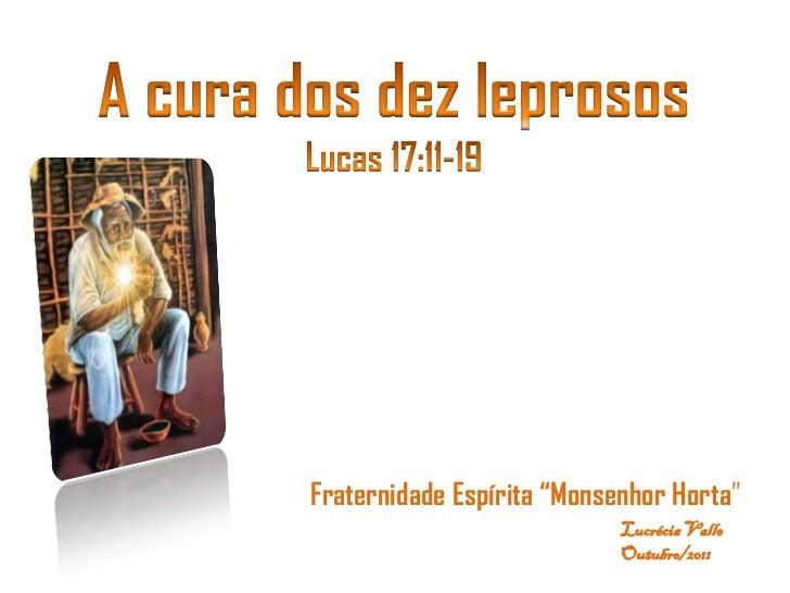 """Fraternidade Espírita """"Monsenhor Horta""""                            Lucrécia Valle                            Outubro/2011"""