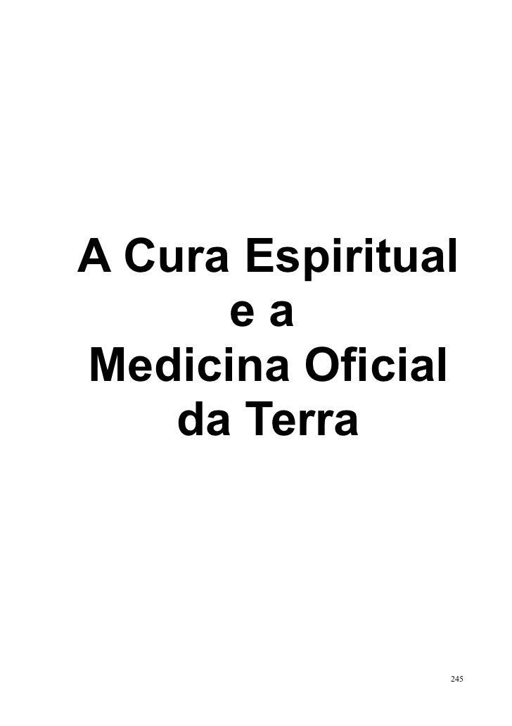 A Cura Espiritual      eaMedicina Oficial    da Terra                245