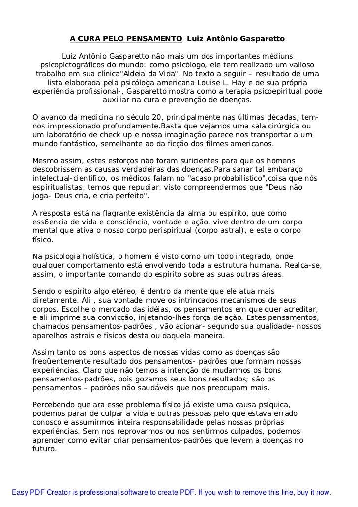 A CURA PELO PENSAMENTO Luiz Antônio Gasparetto                Luiz Antônio Gasparetto não mais um dos importantes médiuns ...