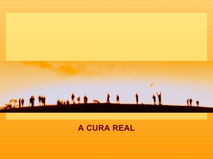 A CURA REAL