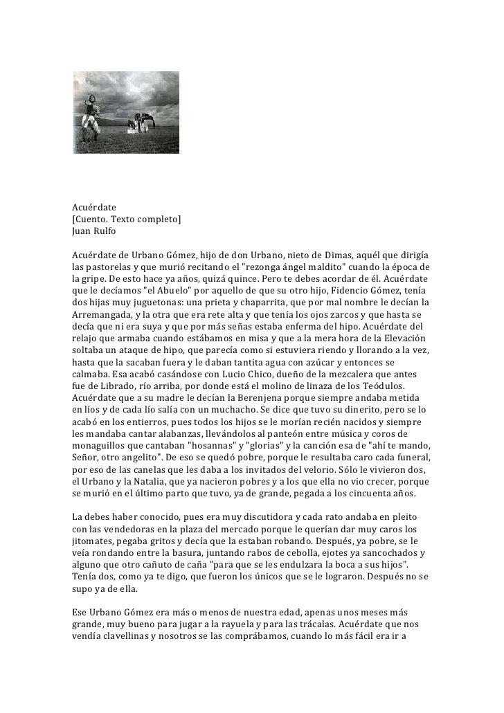 Acuérdate<br />[Cuento. Texto completo]<br />Juan Rulfo<br />Acuérdate de Urbano Gómez, hijo de don Urbano, nieto de Dimas...