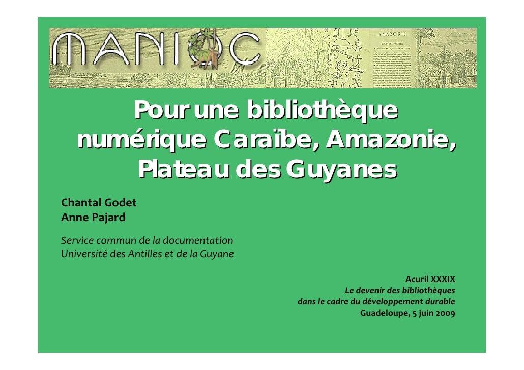 Pour une bibliothèque    numérique Caraïbe, Amazonie,       Plateau des Guyanes ChantalGodet AnnePajard Servicecommund...