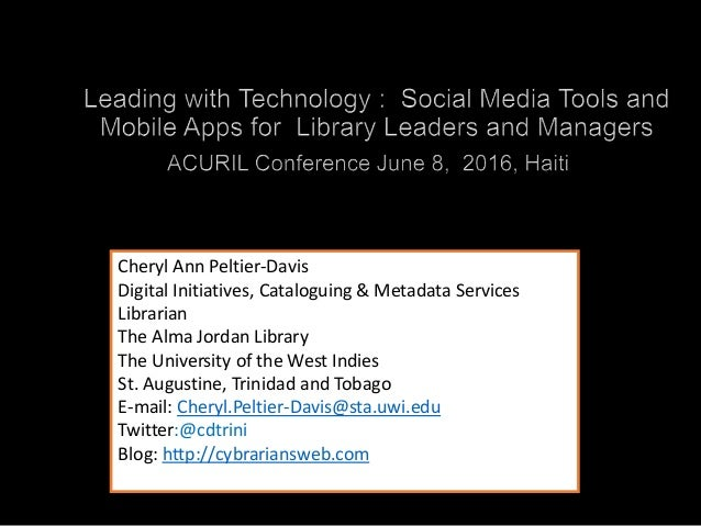 Cheryl Ann Peltier-Davis Digital Initiatives, Cataloguing & Metadata Services Librarian The Alma Jordan Library The Univer...