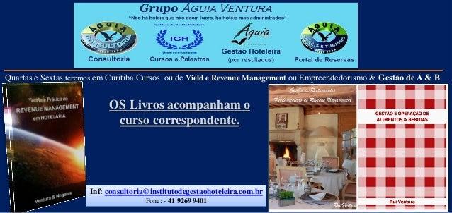 Quartas e Sextas teremos em Curitiba Cursos ou de Yield e Revenue Management ou Empreendedorismo & Gestão de A & B OS Livr...