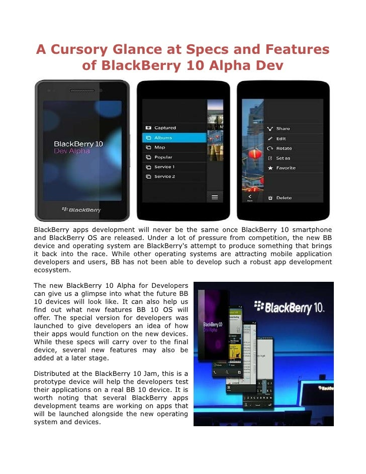 A Cursory Glance at Specs and Features      of BlackBerry 10 Alpha DevBlackBerry apps development will never be the same o...
