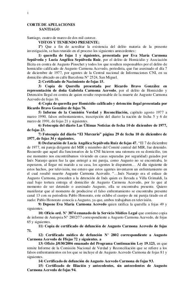 1  CORTE DE APELACIONES SANTIAGO Santiago, cuatro de marzo de dos mil catorce. VISTOS Y TENIENDO PRESENTE; 1º) Que a fin d...