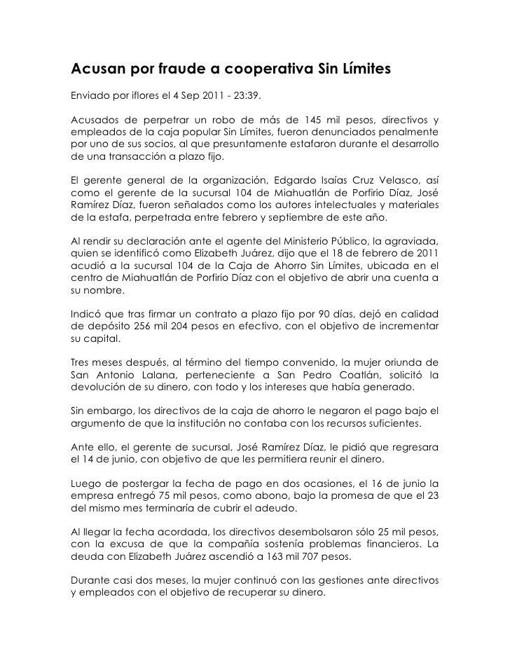 Acusan por fraude a cooperativa Sin Límites<br />Enviado por iflores el 4 Sep 2011 - 23:39. <br />Acusados de perpetrar un...