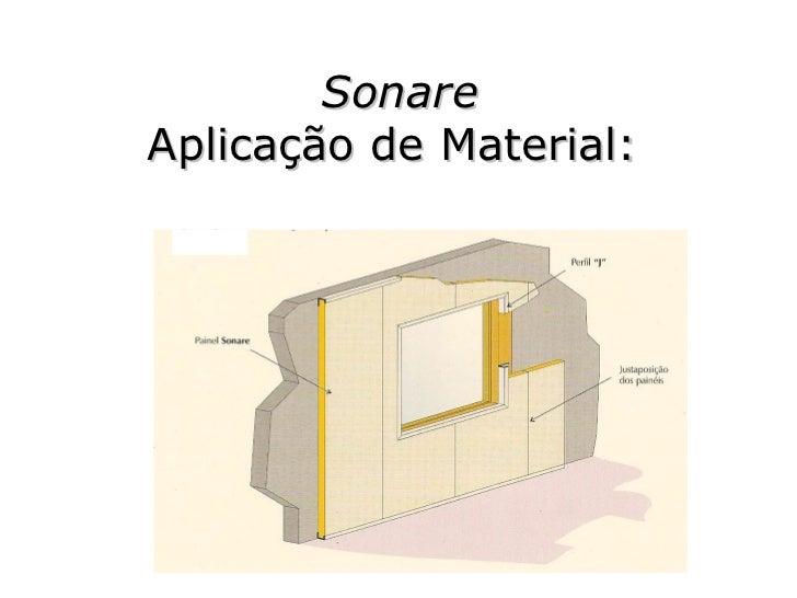 Sonare Aplicação de Material: