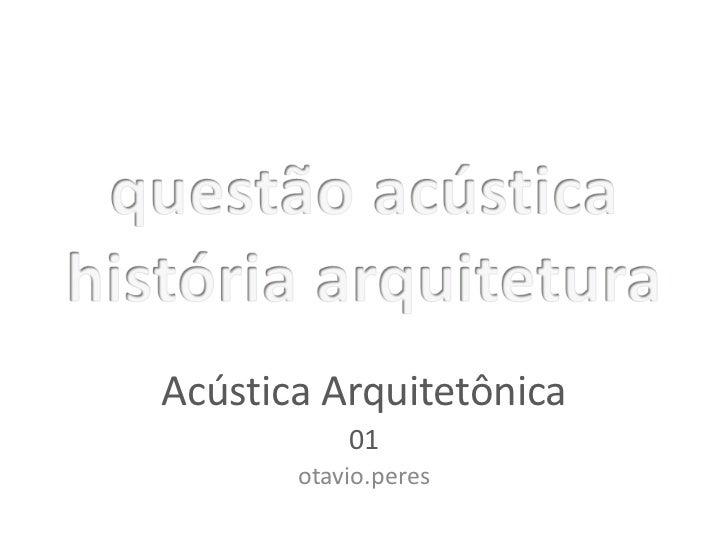 Acústica Arquitetônica           01       otavio.peres