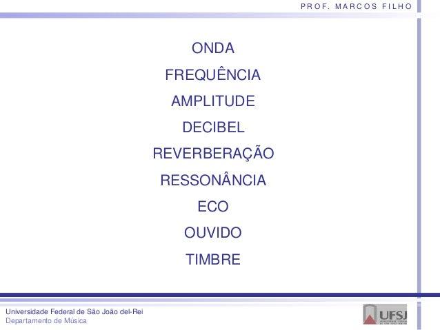 Noções de acústica e Psicoacústica - Gravação e sonorização Slide 3