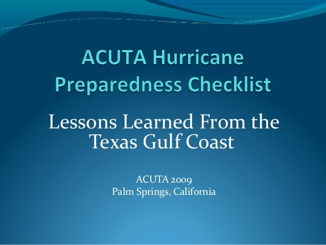 Lessons Learned From the    Texas Gulf Coast           ACUTA 2009      Palm Springs, California
