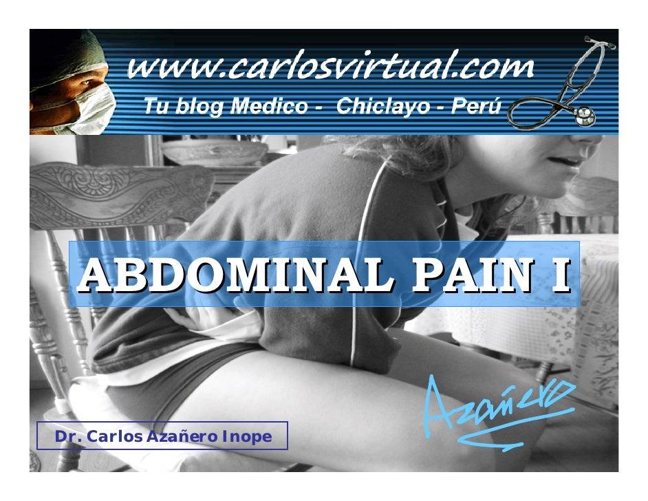 ABDOMINAL PAIN I   Dr. Carlos Azañero Inope Carlos Azañero Inope                        Dr.