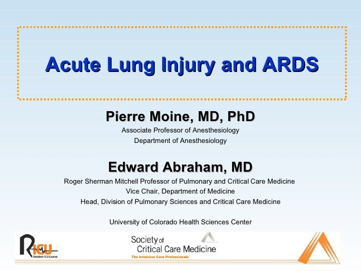 Acute Lung Injury and ARDS Pierre Moine, MD, PhD Associate Professor of Anesthesiology Department of Anesthesiology Edward...