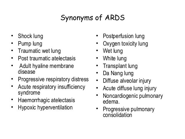 acute resiratory distress syndrome Acute respiratory distress syndrome marco confalonieri, francesco salton and francesco fabiano affiliation: pulmonology dept, university hospital of cattinara, trieste, italy.